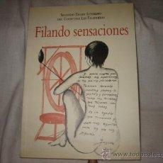 Libros de segunda mano: FILANDO SENSACIONES SEGUNDO TALLER LITERARIO DEL COLECTIVO LES FILANDERES LANGREO 2002. Lote 18553792