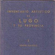 Libros de segunda mano: INVENTARIO ARTÍSTICO DE LUGO Y SU PROVINCIA. DOS TOMOS. 1975. Lote 27356251