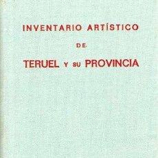 Libros de segunda mano: INVENTARIO ARTÍSTICO DE TERUEL Y SU PROVINCIA. 1974.. Lote 27356239