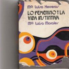 Libros de segunda mano: LO FEMENINO Y LA VIDA INSTINTIVA - Mª LUISA HERREROS/ Mª LUISA MORALES - PLANETA. Lote 27086508