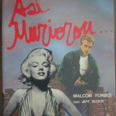 Libros de segunda mano: ASÍ MURIERON. FORBES, MALCOM. 1989. MAEVA. Lote 18659910