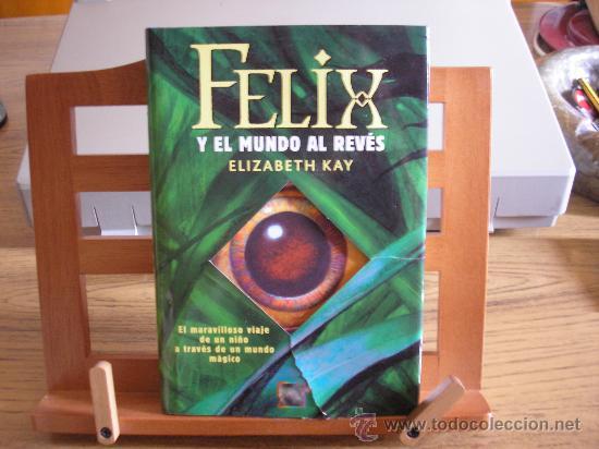 FELIX Y EL MUNDO AL REVÉS (ELIZABETH KAY) (Libros de Segunda Mano - Literatura Infantil y Juvenil - Otros)