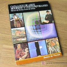 Libros de segunda mano: CATALOGO DE ARTE MODERNO Y CONTEMPORANEO - BANCO DE VIZCAYA 1980 - MUSEO DE BELLAS ARTES DE BILBAO. Lote 18691384
