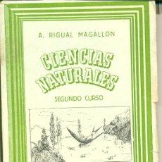 Libros de segunda mano: CIENCIAS NATURALES, SEGUNDO CURSO • A.RIGUAL MAGALLÓN. AÑOS 50. Lote 26503657