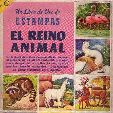 Libros de segunda mano: ALBUM DE CROMOS EL LIBRO DE ORO DE ESTAMPAS. EL REINO ANIMAL. Lote 22112362