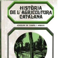 Libros de segunda mano: HISTÒRIA DE L'AGRICULTURA CATALANA - JOAQUIM DE CAMPS I ARBOIX - ED. TABER 1969 . Lote 27159583