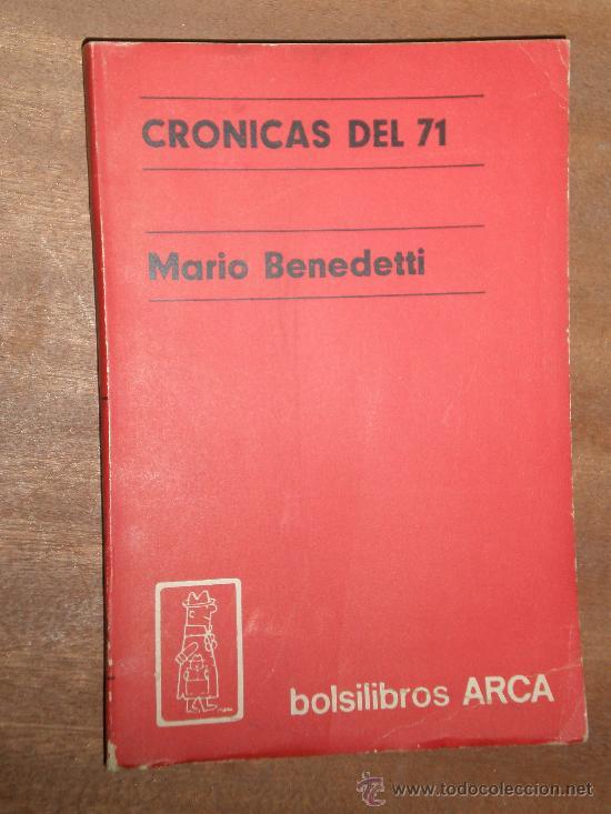 MARIO BENEDETTI CRONICAS DEL 71 MONTEVIDEO(URUGUAY) 1972 BOLSILIBROS ARCA(VOL.89) (Libros de Segunda Mano (posteriores a 1936) - Literatura - Otros)
