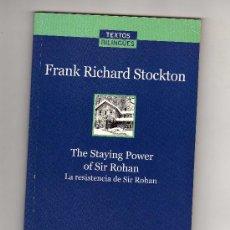 Libros de segunda mano: LA RESISTENCIA DE SIR ROHAN POR FRANK RICHARD STOCKTON (64 PÁGINAS EN CASTELLANO E INGLÉS).. Lote 18995620