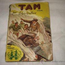 Libros de segunda mano: TAM POR EDGAR WALLACE COLECCION AUTORES BRITANICOS . Lote 36384800