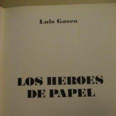 Libros de segunda mano: TEBEOS. COMICS. LIBRO -LOS HÉROES DE PAPEL-, DE LUIS GASCA.. Lote 19032231