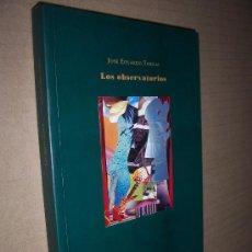 Libros de segunda mano: JOSE EDUARDO TORNAY GÓMEZ / LOS OBSERVATORIOS.. Lote 27232918
