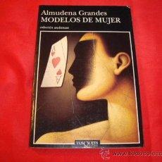 Libros de segunda mano: MODELOS DE MUJER. ALMUDENA GRANDES. NARRATIVA ESPAÑOLA. Lote 23240631
