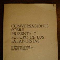 Libros de segunda mano: CONVERSACIONES SOBRE PRESENTE Y FUTURO DE LOS FALANGISTAS 1974 EN DON HILARION MADRID 41 PGS. Lote 26401928