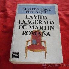 Libros de segunda mano: LA VIDA EXAGERADA DE MARTIN ROMAÑA. ALFREDO BRYCE ECHENIQUE. NARRATIVA. Lote 23306547