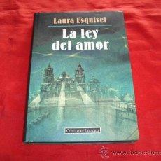 Libros de segunda mano: LA LEY DEL AMOR. LAURA ESQUIVEL. NARRATIVA. Lote 23306553