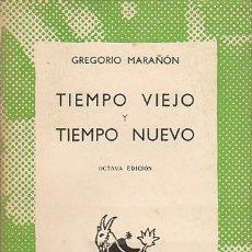 Libros de segunda mano: GREGORIO MARAÑON, TIEMPO VIEJO Y TIEMPO NUEVO, COLECCIÓN AUSTRAL Nº 140, 8º EDICIÓN, 1960. Lote 25172510