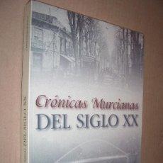 Libros de segunda mano: CRÓNICAS MURCIANAS DEL SIGLO XX / CARLOS VALCÁRCEL MAVOR , 2000. Lote 27510383