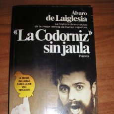 Libros de segunda mano: ALVARO DE LAIGLESIA-LA CODORNIZ SIN JAULA-1ª EDICIÓN.. Lote 27640895