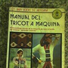 Libros de segunda mano: MANUAL DEL TRICOT A MAQUINA - LOS BABY BOOKS DE ARTESANA - EN CASTELLANO - CUÁNTICA EDITORA - 1977. Lote 25756103
