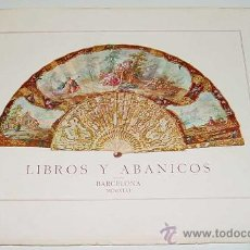 Libros de segunda mano: LIBROS Y ABANICOS - POR JUAN SEDO PERIS-MENCHETA - BIBLIOTECA CERVANTINA - ABANICOS. CASTELLANO - ED. Lote 26537827