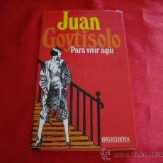 Livros em segunda mão: PARA VIVIR AQUI. JUAN GOYTISOLO. Lote 23614874