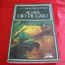 Libros de segunda mano: AGATA OJO DE GATO. JOSE MANUEL CABALLERO BONALD. Lote 23614883