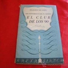 Libros de segunda mano: EL CLUB DE LOS 90. FRANCISCO DE COSSIO. NARRATIVA. Lote 23642349