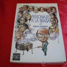 Libros de segunda mano: PERSONAJES A LA BRASA. EMILIO ROMERO. Lote 23642351