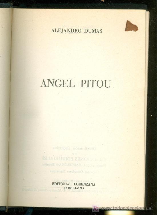 ANGEL PITOU. ALEJANDRO DUMAS. EDITORIAL LORENZANA. 1968. (Libros de Segunda Mano (posteriores a 1936) - Literatura - Otros)