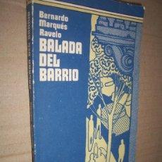 Libros de segunda mano: BALADA DEL BARRIO / MARQUES RAVELO BERNA , 1984. Lote 19600749