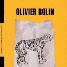 Libros de segunda mano: TIGRE DE PAPEL DE OLIVIER ROLIN (MONDADORI)¿CUÁNTO PAGAS POR ÉL?. Lote 25877668