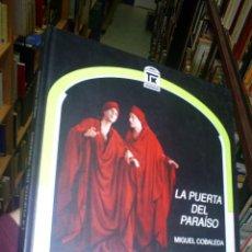 Libros de segunda mano: LA PUERTA DEL PARAÍSO MIGUEL COBALEDA RM44706. Lote 20815860