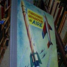 Libros de segunda mano: CURIOSIDADES GEOGRÁFICAS DEL AIRE CURIOSIDADES EDUCATIVAS FHER L. M. LIZAUR 1960 RM44705. Lote 22008034
