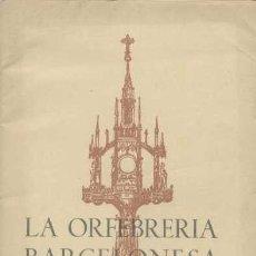 Libros de segunda mano: LA ORFEBRERIA BARCELONESA / 1957 / JOYERÍA BAGUÉS. Lote 28519381