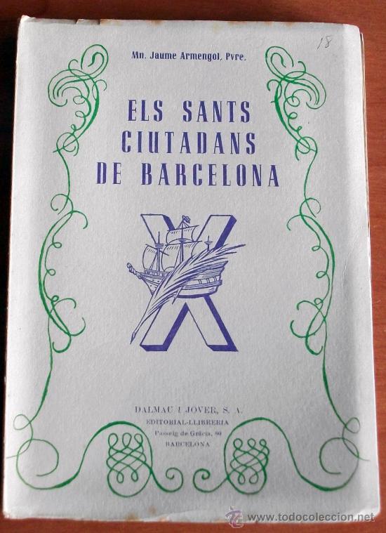 ELS SANTS CIUTADANS DE BARCELONA 1949 (Libros de Segunda Mano - Historia - Otros)