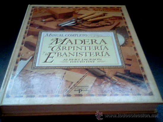 Manual Completo De La Madera La Carpinteria Y Comprar