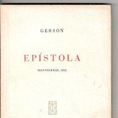 Libros de segunda mano: JOAN GERSON, EPÍSTOLA DE GERSON. MONTSERRAT, 1500 - EDICIÓN ESPECIAL - BIBLIOFILIA. Lote 25321501