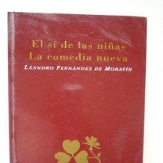 Libros de segunda mano: CLÁSICOS LITERATURA ESPAÑOLA. EL SÍ DE LAS NIÑAS/LA COMEDIA NUEVA. L. FDEZ. MORATÍN. ED. RUEDA. 1996. Lote 19765400