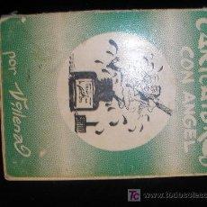Libros de segunda mano: CARICATURAS DE ANGEL. POR VILLENA. 92 PAGINAS. . Lote 19803126