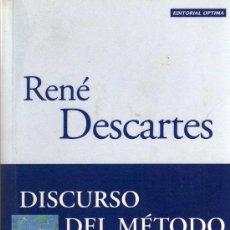 Libros de segunda mano: DISCURSO DEL MÉTODO, MEDITACIONES METAFÍSICAS - RENÉ DESCARTES - ED. OPTIMA 1997. Lote 19808225