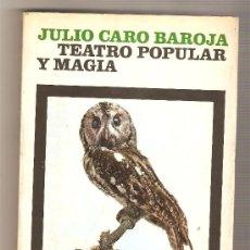 Libros de segunda mano: TEATRO POPULAR Y MAGIA .- JULIO CARO BAROJA. Lote 27564960