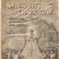 Libros de segunda mano: LA MORT DE L' ESCOLÀ / E. CALZADA ALABREDA; DIB E. MOLES. BCN : MILLÀ, 1955. MONTSERRAT VERDAGUER. Lote 26337076