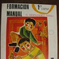 Libros de segunda mano: FORMACIÓN MANUAL 1 CURSO. G.HERNANDEZ-VIERA. EPESA 1968.. Lote 19842667