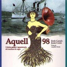 Libros de segunda mano: AQUELL 98. CRÒNICA GRÀFICA I APASSIONADA DEL TOMBANT DE SEGLE / 1998. Lote 23825253