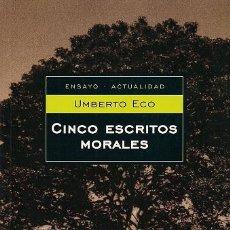 Libros de segunda mano: UMBERTO ECO / CINCO ESCRITOS MORALES . EDITORIAL MONDADORI , 2006. A ESTRENAR. . Lote 20900462