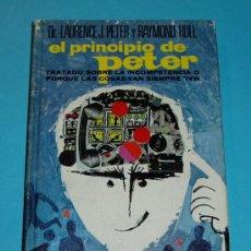 Libros de segunda mano: EL PRINCIPIO DE PETER. DR. LAURENCE J. PETER Y RAYMOND HULL. Lote 26853982