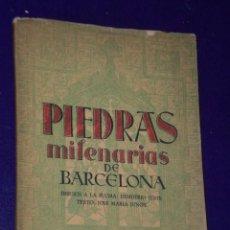 Libros de segunda mano: PIEDRAS MILENARIAS DE BARCELONA . Lote 23189356