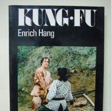 Libros de segunda mano: KUNG FU - ARTES MARCIALES - ENRICH HANG - EDITORIAL A.T.A. (1974). Lote 27496208