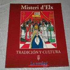 Libros de segunda mano: MISTERI D'ELX - MISTERIO DE ELCHE - TRADICIÓN Y CULTURA - LIBRO 1995 - 128 PÁGINAS - LA VERDAD. Lote 26596717