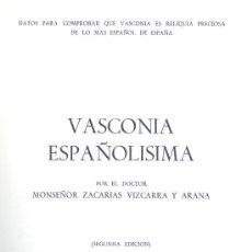 Libros de segunda mano: MONSEÑOR ZACARIAS VIZCARRA Y ARANA. VASCONIA ESPAÑOLÍSIMA. MADRID, 1971. Lote 19944528